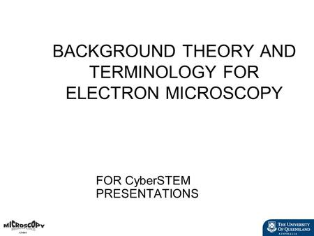 BACKGROUND THEORY AND TERMINOLOGY FOR ELECTRON MICROSCOPY FOR CyberSTEM PRESENTATIONS.