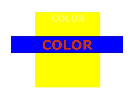 COLOR. R O Y G B V informal definitions HUE – a particular gradation of color. It is another word for color.