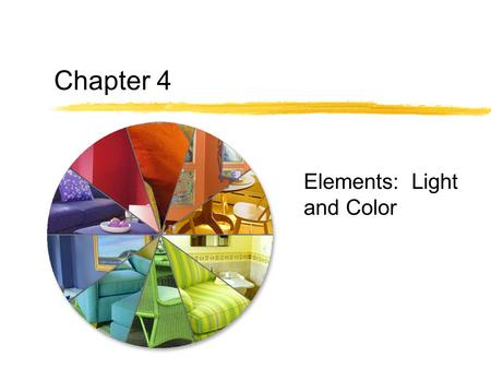 Chapter 4 Elements: Light and Color.