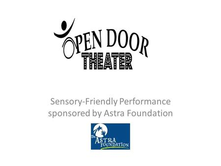 Sensory-Friendly Performance sponsored by Astra Foundation.