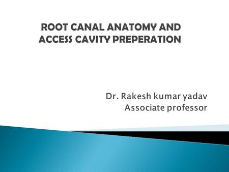 Dr. Rakesh kumar yadav Associate professor. The hard tissue surrounding the dental pulp can take a variety of configurations and shapes thorough knowledge.
