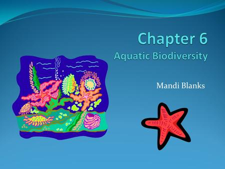 Chapter 6 Aquatic Biodiversity