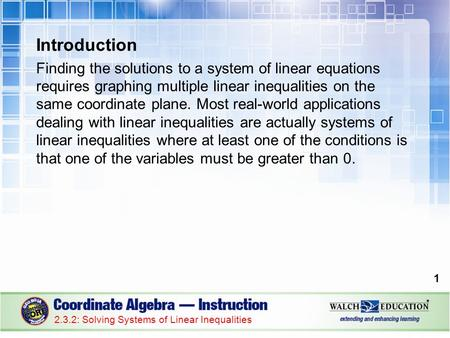 Introduction Finding the solutions to a system of linear equations requires graphing multiple linear inequalities on the same coordinate plane. Most real-world.