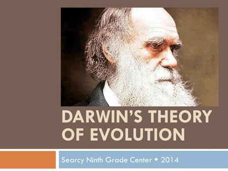 DARWIN'S THEORY OF EVOLUTION Searcy Ninth Grade Center  2014.