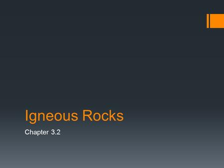 Igneous Rocks Chapter 3.2.