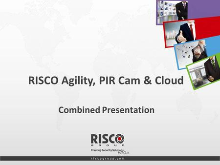 1 RISCO Agility, PIR Cam & Cloud Combined Presentation.