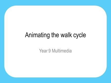 Animating the walk cycle Year 9 Multimedia. The walk cycle Preston Blair (1908 – 1995) was an American animator who at Disney & MGM studios. He worked.