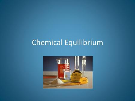 Chemical Equilibrium. A chemical reaction is said to be in equilibrium if the reactants react together to form the products, and the products then react.