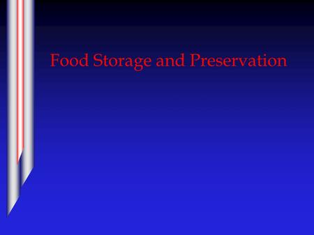 Food Storage and Preservation. Storage and Preservation  Principles of Preservation  Methods of Preservation  Drying, curing & smoking  Fermentation.