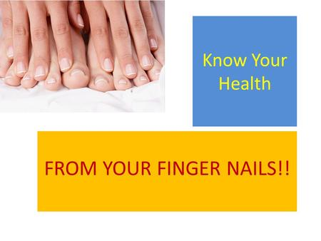 Know Your Health FROM YOUR FINGER NAILS!!. Did you know your nails can reveal clues to your overall health? A touch of white here, a rosy tinge there,