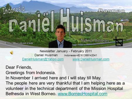 Newsletter January - February 2011 Daniel Huisman Indonesia +62 81399142041