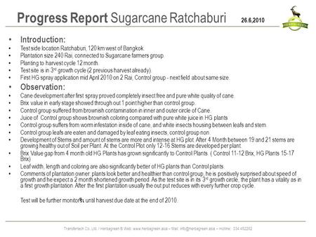 Transfertech Co. Ltd. / Herbagreen ® Web:  – Mail: – Hotline: 034 452262 Progress Report Sugarcane Ratchaburi 26.6,2010.