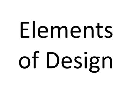 Elements of Design. Variety in the thickness of lines creates surface interest. Some lines are thick; some are thin; and many are both thick and thin.