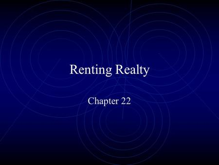 Renting Realty Chapter 22.
