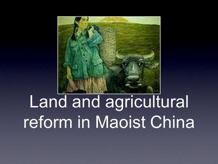 Land and agricultural reform in Maoist China. Early stages In the early days (1930s) of the communist party, they actively sought to redistribute land.