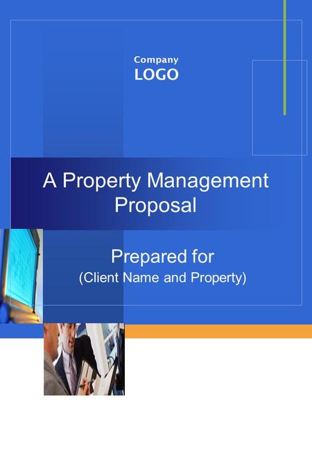 Company LOGO A Property Management Proposal Prepared for (Client Name and Property)