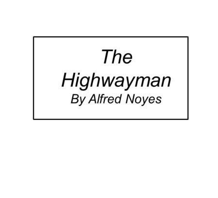 The Highwayman By Alfred Noyes.