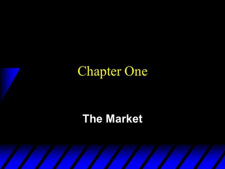 Chapter One The Market The Theory of Economics does not furnish a body of settled conclusions immediately applicable to policy. It is a method rather.