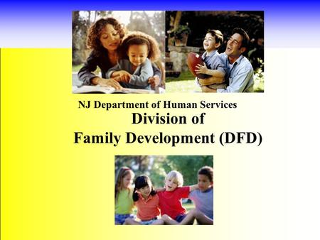Division of Family Development (DFD) NJ Department of Human Services.