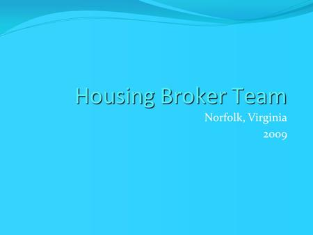 Housing Broker Team Norfolk, Virginia 2009. Central Intake 1.In 2007, the City of Norfolk launched a Central Intake program as part of its Housing First.