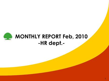 1 MONTHLY REPORT Feb, 2010 -HR dept.-. 2 Engage Project This month (Feb.2010) 1.Salary Increase Report & Announcing 2. Loma Registration Status 3. Recruitment.