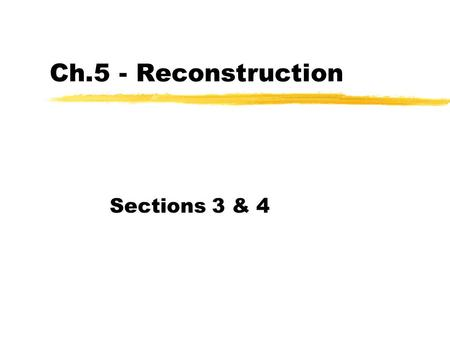"Ch.5 - Reconstruction Sections 3 & 4. Birth of the ""New South"" zSharecropping: a family farmed some portion of a planters land. As payment, the family."