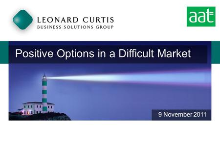 Positive Options in a Difficult Market 9 November 2011.