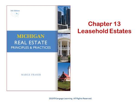 Chapter 13 Leasehold Estates 2010©Cengage Learning. All Rights Reserved.