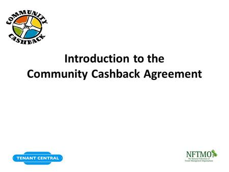 Introduction to the Community Cashback Agreement.