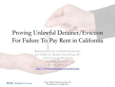 Proving Unlawful Detainer/Eviction For Failure To Pay Rent in California Representation for landlords and tenants: Law Office of Matthew Gary Evans, PC.