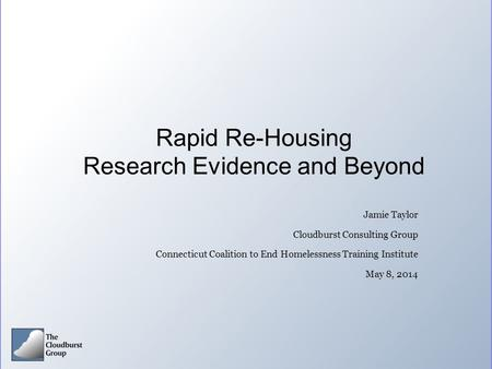 Rapid Re-Housing Research Evidence and Beyond