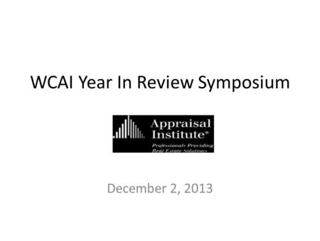 WCAI Year In Review Symposium December 2, 2013. Retail Market Overview Milwaukee, WI 2013.