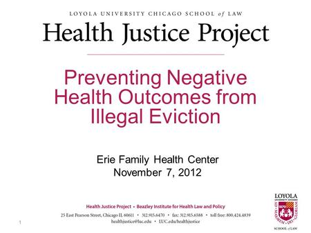 Erie Family Health Center November 7, 2012 Preventing Negative Health Outcomes from Illegal Eviction 1.