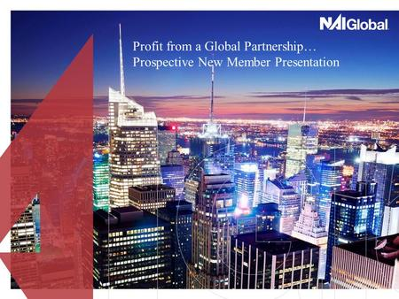 Profit from a Global Partnership… Prospective New Member Presentation.