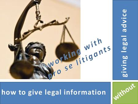 Giving legal advice how to give legal information without.