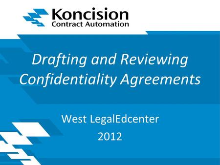 Drafting and Reviewing Confidentiality Agreements West LegalEdcenter 2012.