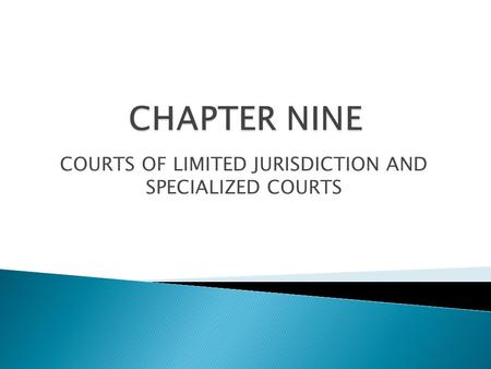 COURTS OF LIMITED JURISDICTION AND SPECIALIZED COURTS.
