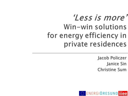 Jacob Policzer Janice Sin Christine Sum. Split incentives in private residential buildings  Suboptimal energy efficiency investments LANDLORD/ HOUSING.