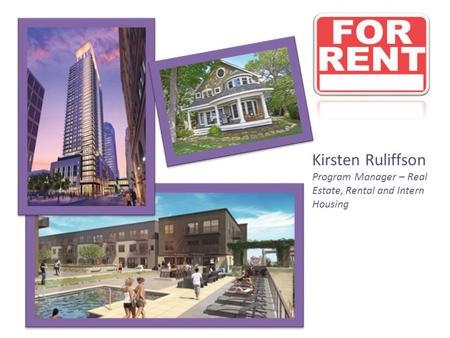 Kirsten Ruliffson Program Manager – Real Estate, Rental and Intern Housing.