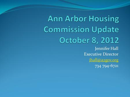 Jennifer Hall Executive Director 734 794-6721.
