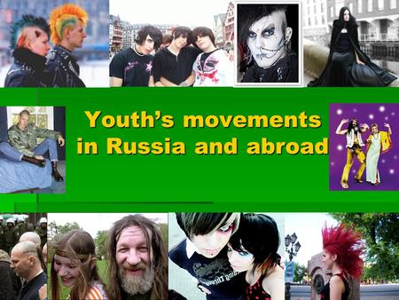 Youth's movements in Russia and abroad