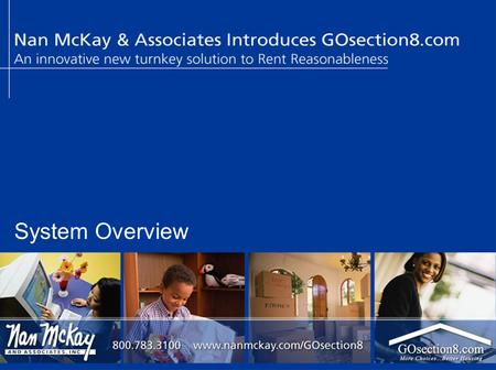 "System Overview. GOsection8.com An innovative Rent Reasonableness solution & Landlord and Tenant ""Marketplace"""