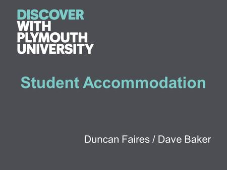 Student Accommodation Duncan Faires / Dave Baker.