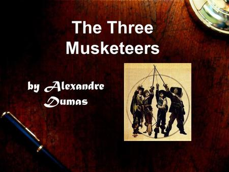 The Three Musketeers by Alexandre Dumas. It is the year of 1625. At 18 years old, a young man named d'Artagnan sets out on an adventure to become a musketeer.