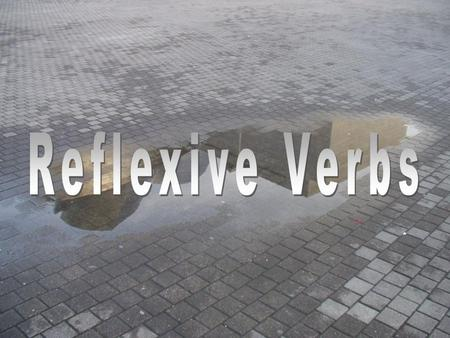 A verb is reflexive in Spanish when: the subject receives the action of the verb. In English this is implied by the endings -self and -selves.