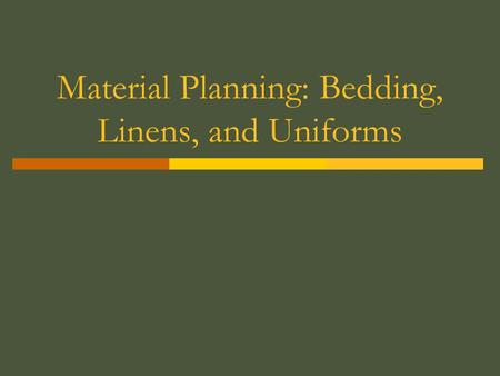 Material Planning: Bedding, Linens, and Uniforms.