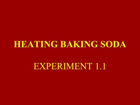 HEATING BAKING SODA EXPERIMENT 1.1. AIM : What happens if some baking soda is heated in a test tube? What safety precautions must be taken during this.