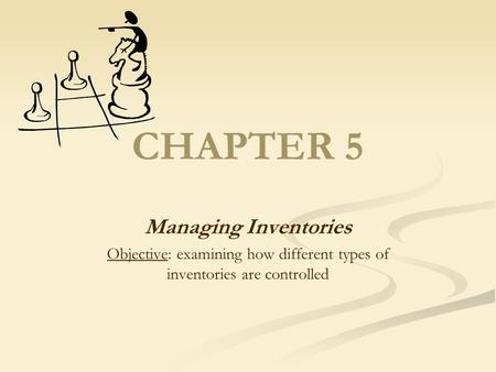 Objective: examining how different types of inventories are controlled