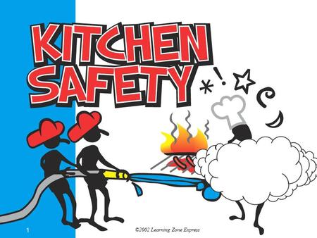 ©2002 Learning Zone Express 1. 2 Introduction More accidents occur in the kitchen than any other room of the home. Most accidents can be prevented with.