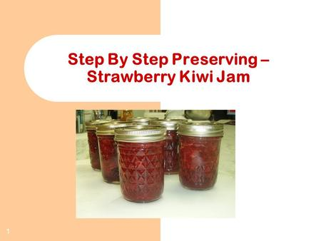 1 Step By Step Preserving – Strawberry Kiwi Jam. 2 Ingredients 3 cups crushed strawberries 3 kiwi, peeled and diced 1 tablespoon lemon juice 1 tablespoon.